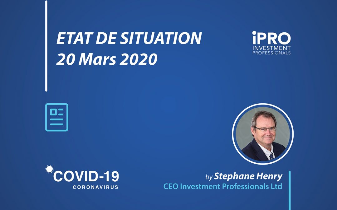 ETAT DE SITUATION 20 MARS 2020