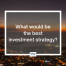 best investment strategy article cover iPRO blog